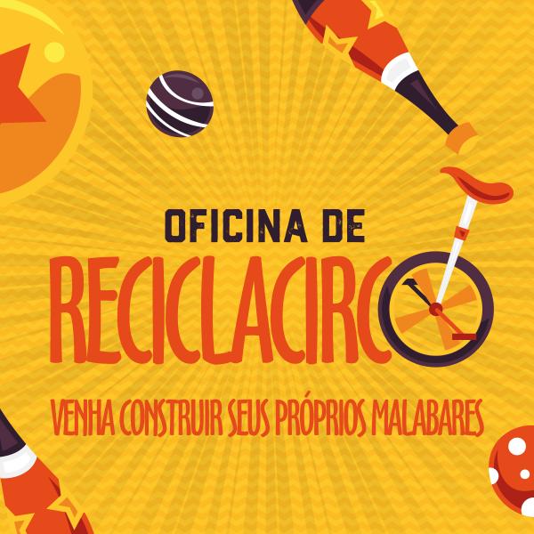 Oficina Recicla Circo mantém inscrições abertas em núcleos da Fundacc (Fotos: Fundacc)